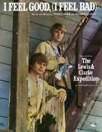 "Lewis and Clarke Expedition, ""I Feel Good (I Feel Bad),"" sheet music"