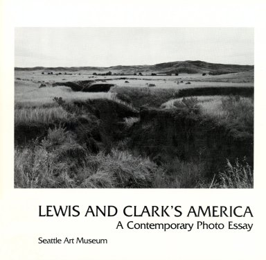 Lewis and Clark's America: A Comtemporary Photo Essay, Seattle Art Museum, cover