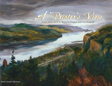 Painter's View: Lewis and Clark in Western Oregeon and Washington, cover
