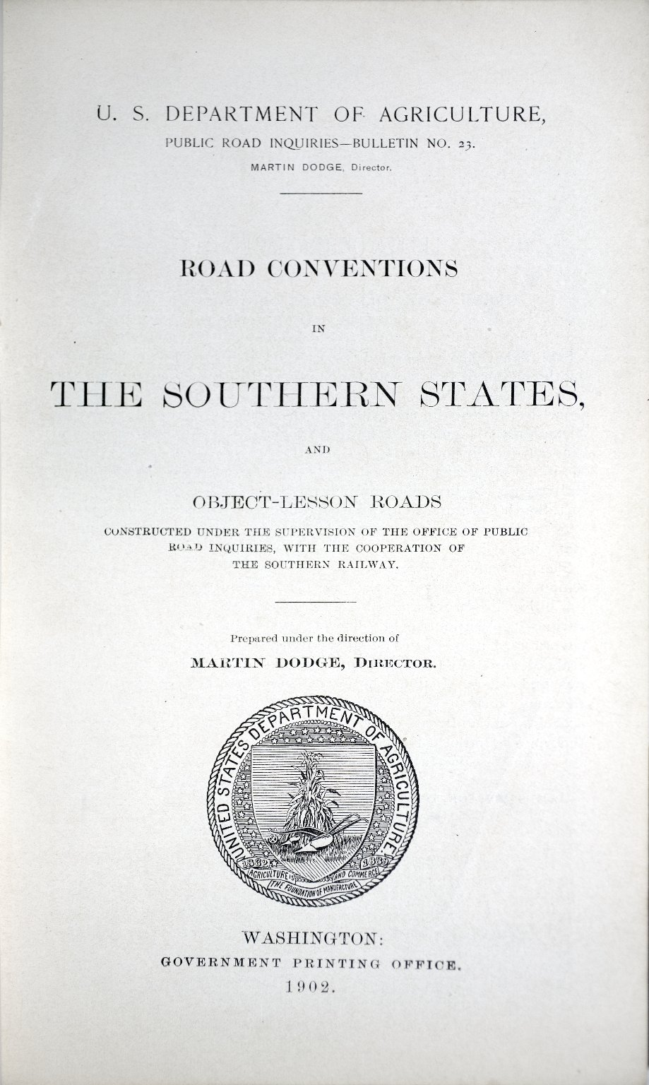 Public Road Inquiries-Bulletin No. 23, Road Conventions in the Southern States and Object Lesson Roads constructed under the supervision of the Office of Public Road Inquiries, with the cooperation of the Southern Railway, title page